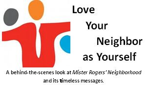 Love Your Neighbor As Yourself - Hedda Sherapan - Fred Rogers Center